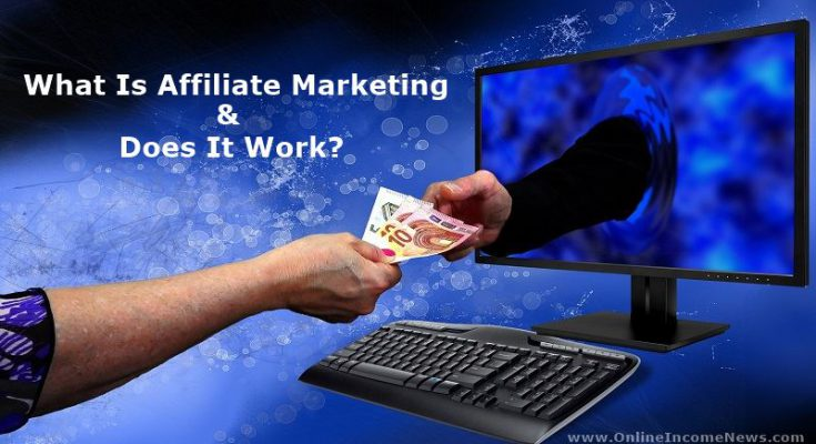 What is affiliate marketing and does it work