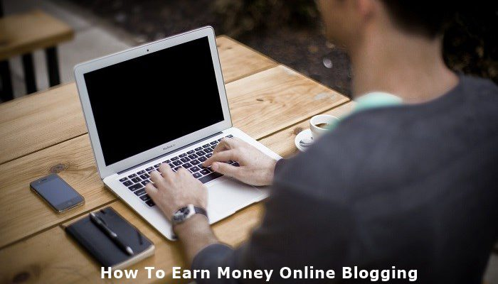 How To Earn Money Online Blogging