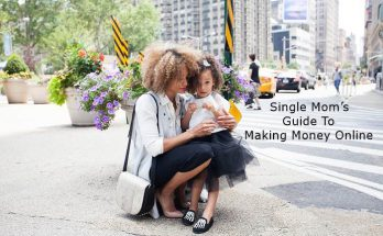 Single Mom's Guide To Making Money Online