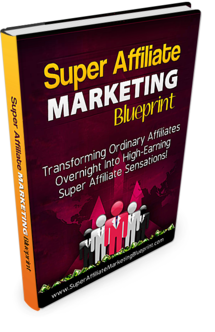 Super Affiliate Marketing Blueprint