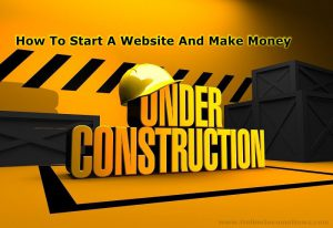 How To Start A Website And Make Money