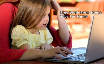 Free Work From Home Jobs For Moms