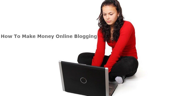 how to make money online blogging