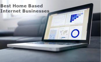 Best Home Based Internet Businesses