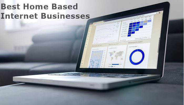 Best Home Based Internet Businesses