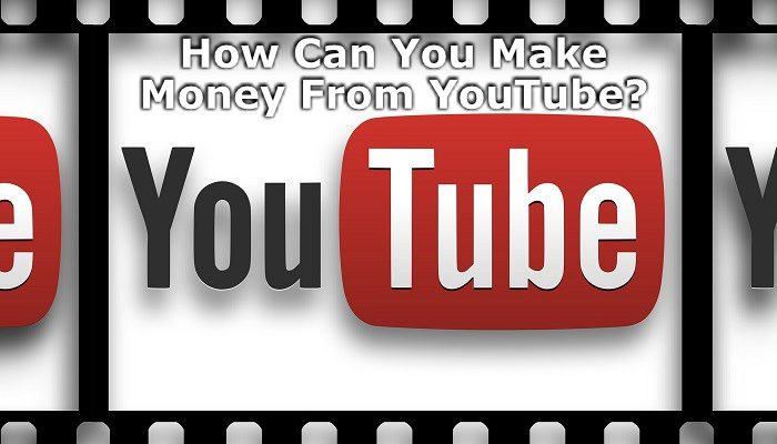 How can you make money from YouTube