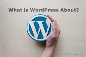 What Is WordPress About