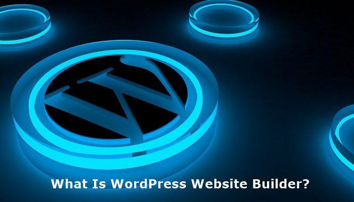 What Is WordPress Website Builder
